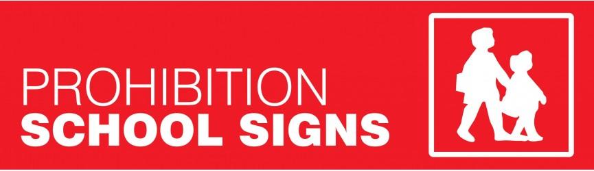 Prohibition School Signs