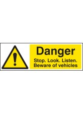 Danger Stop/look/listen Beware of Vehicles