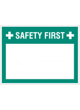 Safety first (write your message) - 300x400mm rigid PVC with wipe clean over laminate