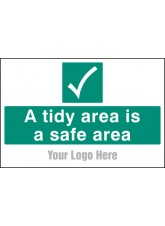 A Tidy Area Is a Safe Area - Site Saver Sign - 600 x 400mm